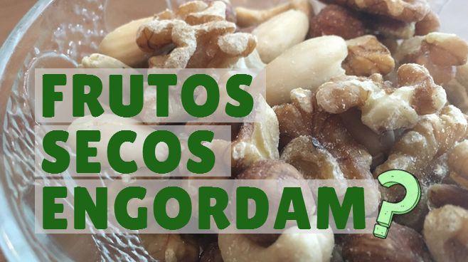 frutos secos engordam