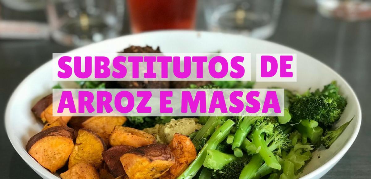 substitutos de arroz e massa