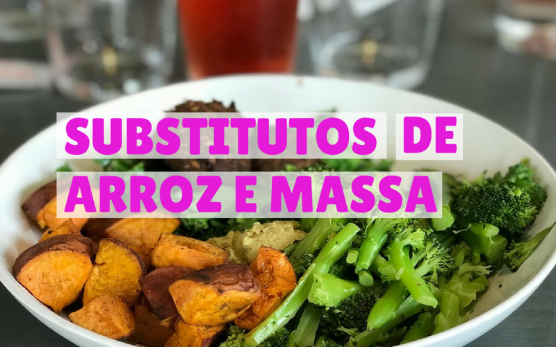 substitutos de arroz e massa