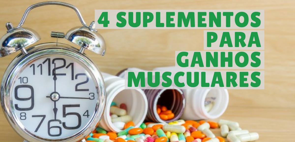 4 suplementos para ganhos de massa muscular