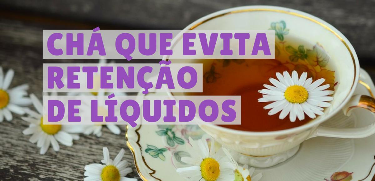 chá para retenção de liquidos (2)